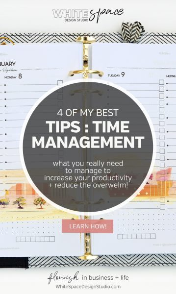 Learn what you really need to manage to increase your productivity with my four best time management tips and reduce the stress of managing your day. | whitespacedesignstudio.com #flourishwithwhitespace #plannerprintables #timemanagement #productivity #habits #routines