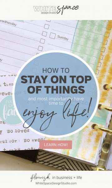 How to stay on top of things + reduce the overwhelm but most importantly have time to enjoy life >>> It's more fun than you might think! | whitespacedesignstudio.com #flourishwithwhitespace #plannerprintables #planning #productivity #habits #routines #weeklymeetings #reflection