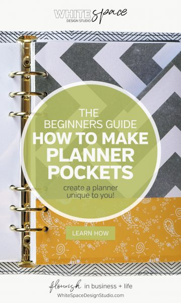 Learn how to make unique planner pockets … it's simple + easy to create a planner unique to you!! | whitespacedesignstudio.com #flourishwithwhitespace #plannerprintables #planning #productivity #plannerpockets #printableplanner #digitalplanner