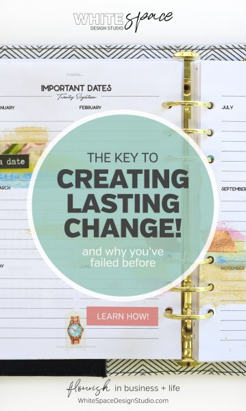 The key to creating lasting change! and why you've failed before. Say goodbye to the daily scramble, there's a better way to plan your day! >>> start today! | whitespacedesignstudio.com #flourishwithwhitespace #plannerprintables #planning #productivity #dailyplanner #productivitysystem #goodbyedailyscramble