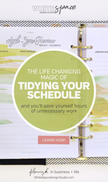 The life changing magic of tidying your schedule! and you'll save yourself hours of unnecessary work. Say goodbye to the daily scramble and learn how to plan your day a different way. >>> start today! | whitespacedesignstudio.com #flourishwithwhitespace #plannerprintables #planning #productivity #dailyplanner #productivitysystem #declutter #lifechangingmagic