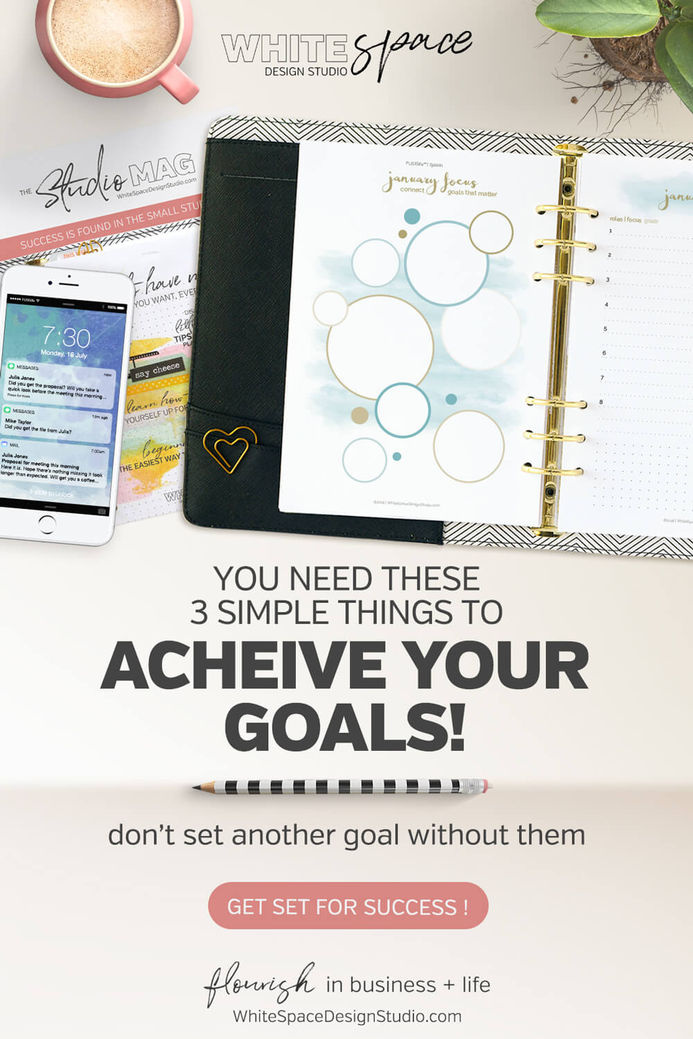 Using these three simple things will practically guarantee your success. Don't set another goal without them! If you've already started, modify your plan with these. | whitespacedesignstudio.com #goalsetting#smartgoals #newyeargoals #plannerprintables #flourishwithwhitespace
